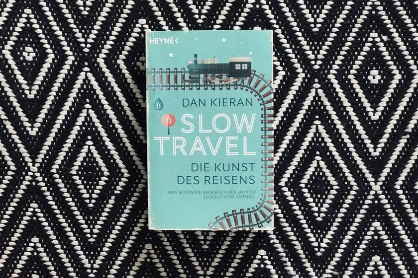 Slow Travel – Dan Kierans »Die Kunst des Reisens«