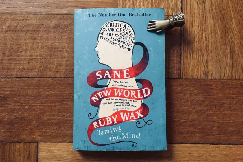 Sane new world – Surviving the digital age with Ruby Wax's British humour and neuroplasticity