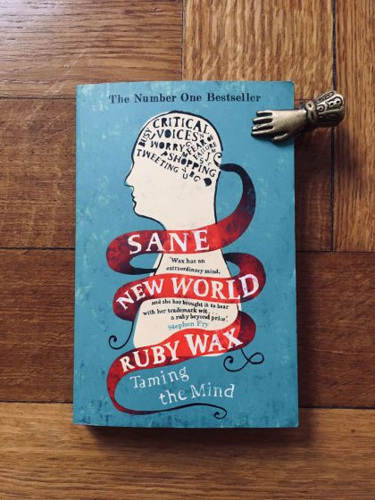 "Ruby Wax' ""Sane new world"""