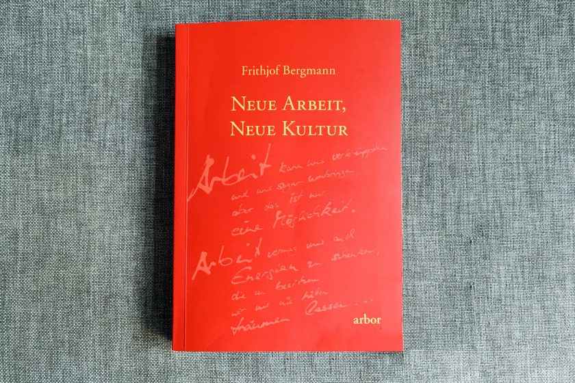 40 Jahre, bis die Welt bereit war für seine Vision: »New Work, New Culture« von Frithjof Bergmann