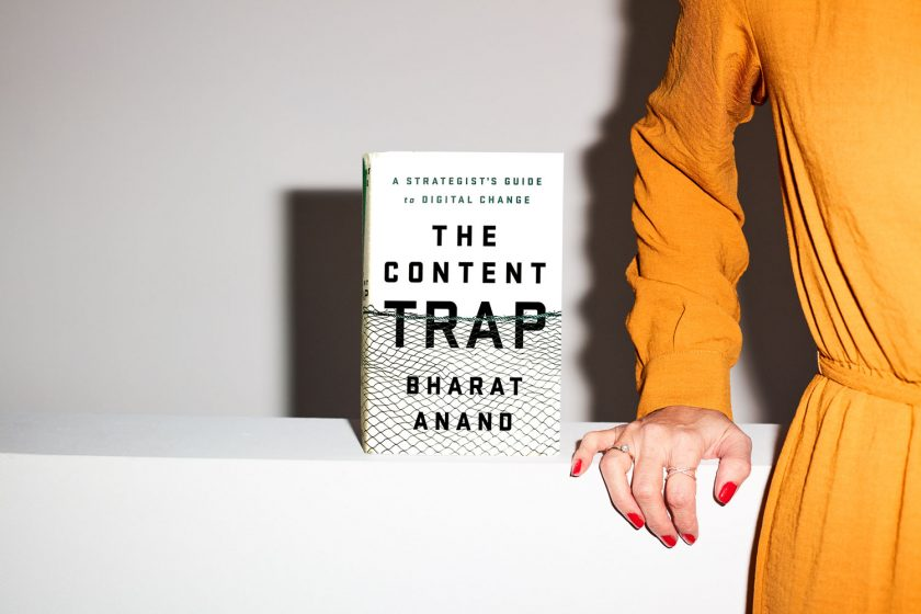 A strategist's guide to digital change – Bharat Anand's »The Content Trap«