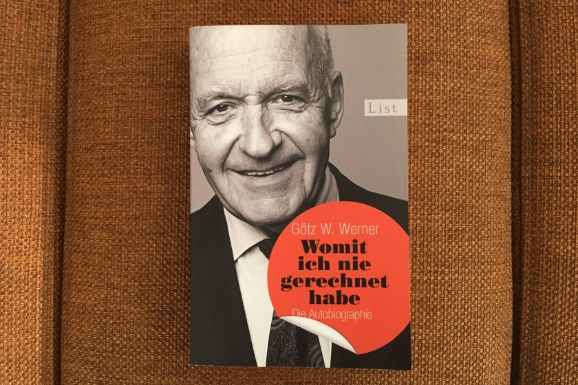 How To Build A Meaningful Business: Götz Werners Autobiografie »Womit ich nie gerechnet habe«